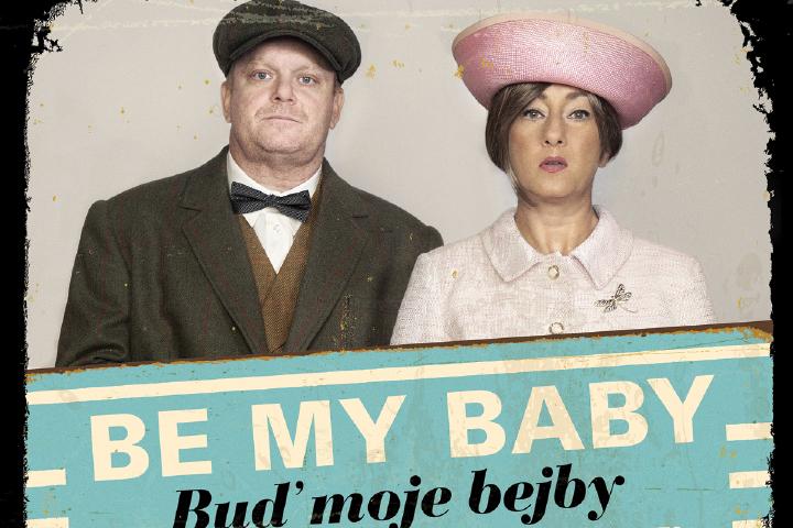 Be my baby - Buď moje Bejby